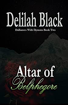 Altar of Belphegore (Dalliances with Demons Book 2) by [Black, Delilah]