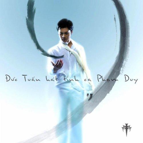 Duc Tuan Hat Tinh Ca Pham Duy