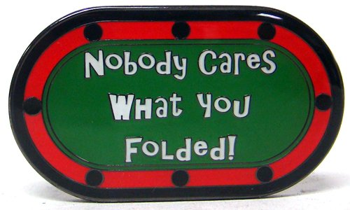 Nobody Cares What You Folded Poker Card Cover Protector