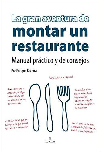 La gran aventura de montar un restaurante: Manual práctico y ...