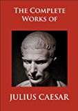 The Complete Works of Julius Caesar (Illustrated)