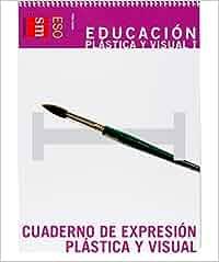 Educación plástica y visual I. ESO. Cuaderno de expresión