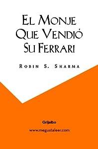 El monje que vendió su Ferrari: Una fábula espiritual y más de 950.000 libros están disponibles para Amazon Kindle . Más información
