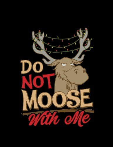 """Do Not Moose With Me: Moose With Me Greay Brown Red 2019 Calendar Weekly Planner To Do List Organizer Book 8.5"""" x 11""""Large"""