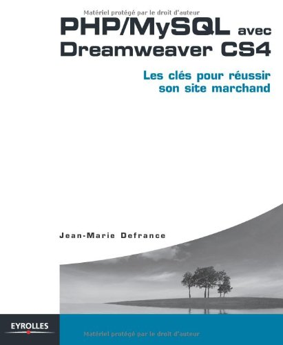 PHP/MySQL avec Dreamweaver CS4 Broché – 2 juillet 2009 Jean-Marie Defrance Eyrolles 2212125518 Dhtml-xml-php