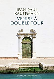 Venise à double tour, Kauffmann, Jean-Paul