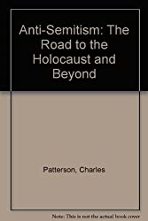 Anti-Semitism: The Road to the Holocaust and Beyond