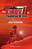 Kirov II: Cauldron Of Fire (Kirov Series Book 2)