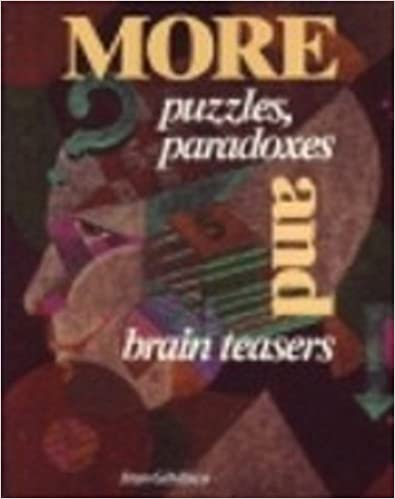 Download E Books More Puzzles Paradoxes And Brain Teasers PDF