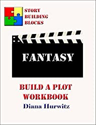 Fantasy: Build A Plot Workbook (Story Building Blocks 8)