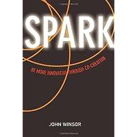 SPARK: Be More Innovative Through Co-Creation