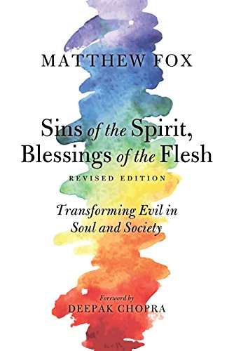 Sins of the Spirit, Blessings of the Flesh, Revised Edition: Transforming Evil in Soul and Society