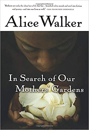 Download In Search Of Our Mothers Gardens By Alice Walker