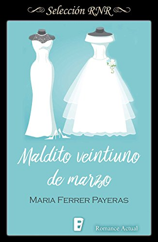 Maldito veintiuno de marzo (Spanish Edition) by [Payeras, Maria Ferrer]
