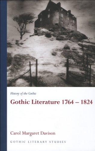 History of the Gothic: Gothic Literature 1764-1824 (Gothic Literary Studies) (v. 1)