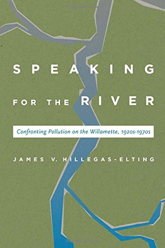 Speaking for the River: Confronting Pollution on the Willamette, ()