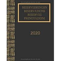 Libro de reservas 2020: Para restaurantes, pizzerías, bistros y hoteles 370 páginas - 1 día = 1 página