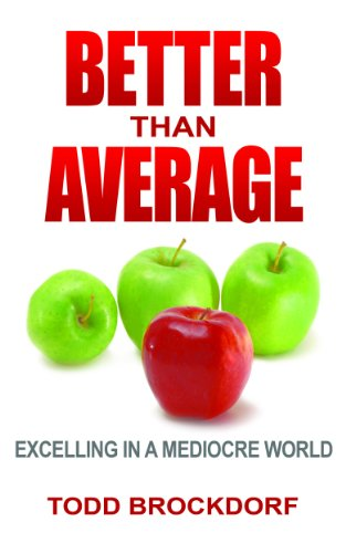 Better than Average: Excelling in a Mediocre World (Better Than Average Llc compare prices)