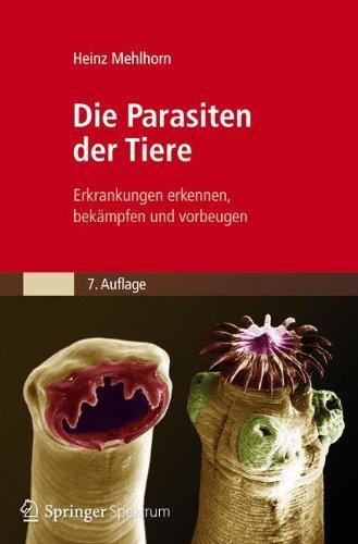 Die Parasiten der Tiere: Erkrankungen erkennen, bekämpfen und vorbeugen Taschenbuch – 31. Juli 2012 Heinz Mehlhorn bekämpfen und vorbeugen Spektrum Akademischer Verlag 382742268X