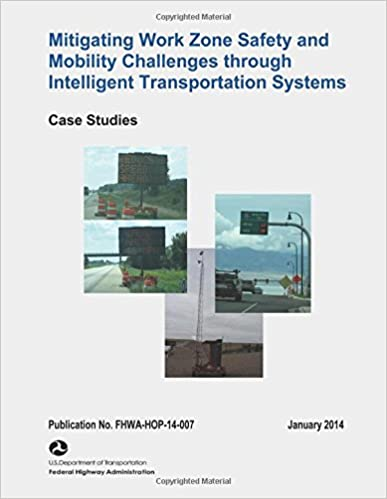 Mitigating Work Zone Safety and Mobility Challenges Through Intelligent Transportation Systems: Case Studies