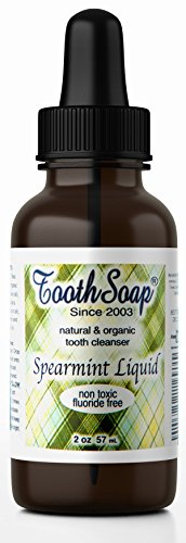 (Tooth Soap - Spearmint Liquid - 2 oz | All Natural, Fluoride-Free Tooth & Gum Cleaner | Enhanced with Organic Coconut & Extra Virgin Olive Oil with Essential Oils)