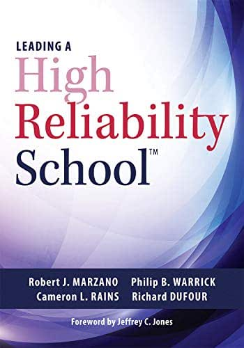 Leading a High Reliability School: Use Data-Driven Instruction and Collaborative Teaching Strategies to Boost Academic Achievement