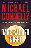 Dark Sacred Night (A Renée Ballard and Harry Bosch Novel Book 1)
