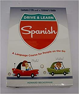 Drive & Learn Spanish: Howard Beckerman: 9780760789834: Amazon com
