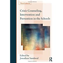 Crisis Counseling, Intervention and Prevention in the Schools (Consultation, Supervision, and Professional Learning...