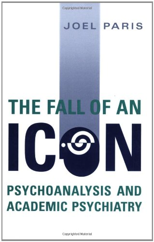 Fall Icon - The Fall of An Icon: Psychoanalysis and Academic Psychiatry