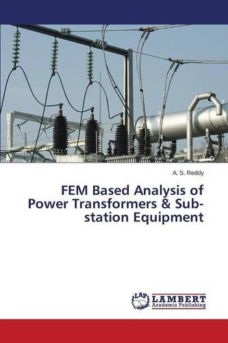 FEM Based Analysis of Power Transformers & Sub-station Equipment