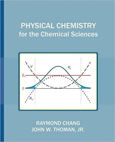 Physical chemistry for the chemical sciences raymond chang jr physical chemistry for the chemical sciences 1st edition fandeluxe Image collections