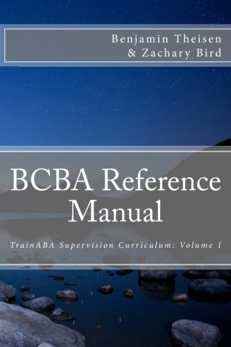 BCBA Reference Manual (TrainABA Supervision Curriculum) (Volume 1)