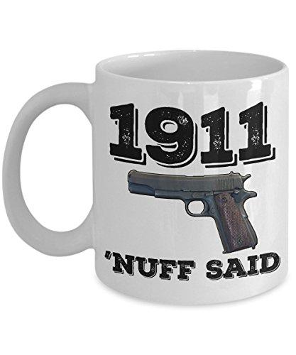 45 Auto Coffee Mug - 1911 'Nuff Said - Novelty Gun Owner Cup