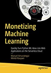 Take your Python machine learning ideas and create serverless web applications accessible by anyone with an Internet connection. Some of the most popular serverless cloud providers are covered in this book―Amazon, Microsoft, Google, and Pytho...