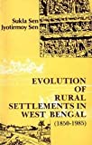 Evolution of Rural Settlements in West Bengal 1850-1950, Sen, Sukla and Sen, Jyotirmoy, 8170350565