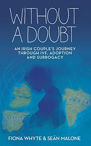 Without a Doubt: An Irish Couple's Journey Through IVF, Adoption and Surrogacy (English Edition)