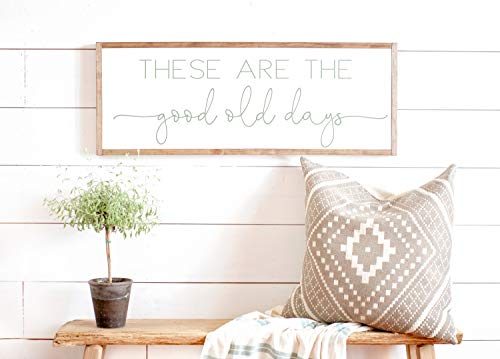 (Bruyu5se Framed Wood Sign Rustic Wooden Sign Sign These are The Good Old Days Sign Living Room Wall Living Room Signs Good Ol Days Sign Above Couch Sign 6 x 20 Inch Decorative Sign)