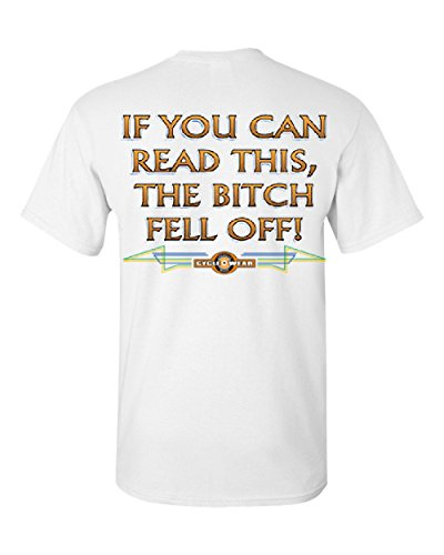 - If You Can Read This, The Bitch Fell Off T-Shirt Funny Biker Tee Shirt White XL