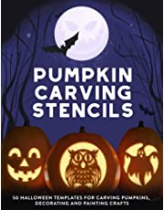 Pumpkin Carving Stencils: 50 Halloween Templates for Carving Pumpkins, Decorating and Painting Crafts