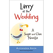 Larry at the Wedding (Dogwood Island Middle Grade Animal Adventure Series Book 4)