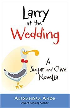 Larry at the Wedding (Dogwood Island Middle Grade Animal Adventure Series Book 4) by [Amor, Alexandra]