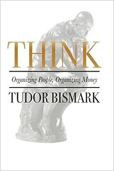 Think: Organizing People, Organizing Money