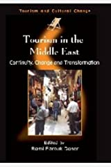 Tourism in the Middle East: Continuity, Change and Transformation (Tourism and Cultural Change)