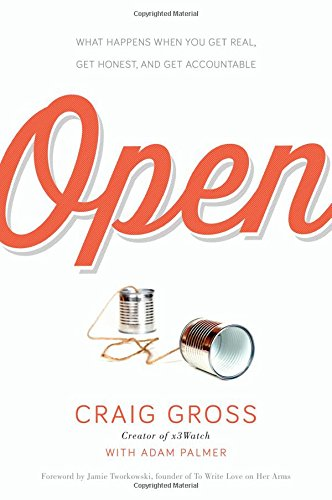 Download Open: What Happens When You Get Real, Get Honest, and Get Accountable pdf