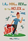 Last Minute Review of The NCLEX RN: The Ultimate
