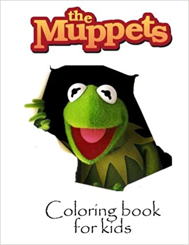 Coloring book for kids Muppets: Muppets coloring book for kids. 55 ...