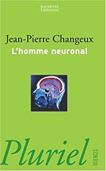 L'homme neuronal par Changeux