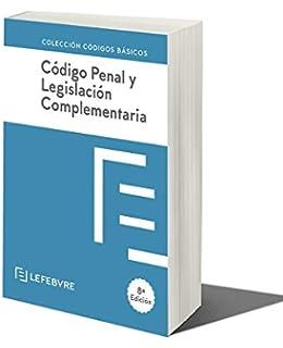 Codigo Penal y Legislacion Complementaria: Código Básico Códigos Básicos: Amazon.es: Lefebvre-El Derecho: Libros