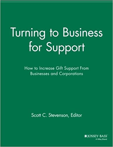 Turning to business for support how to increase gift by scott c turning to business for support how to increase gift by scott c stevenson fandeluxe Image collections